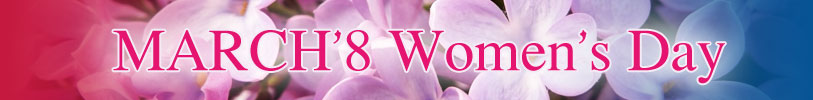 MARCH'8 - Women's Day